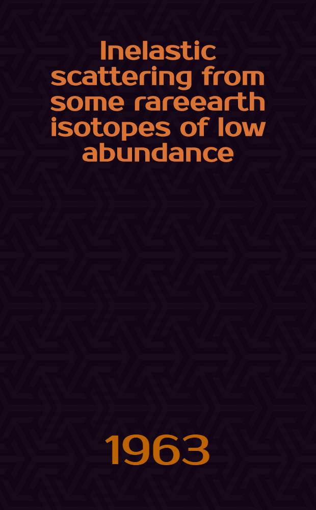 [Inelastic scattering from some rareearth isotopes of low abundance]