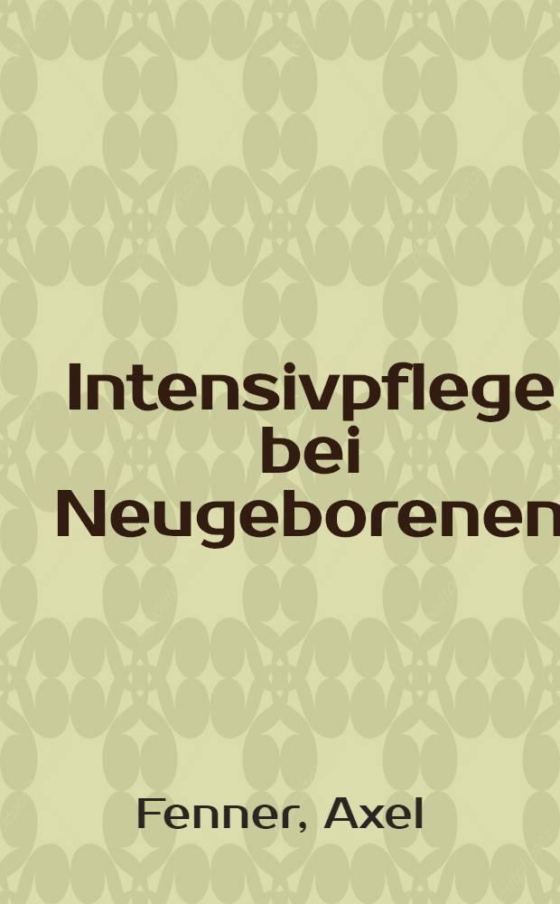 Intensivpflege bei Neugeborenen = Neonatal intensive care : Internationales Symposium in Berlin, 1970