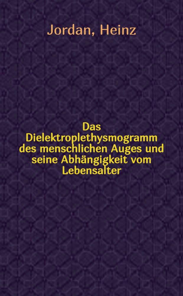 Das Dielektroplethysmogramm des menschlichen Auges und seine Abhängigkeit vom Lebensalter : Inaug.-Diss. ... der Univ. zu München vorgelegt