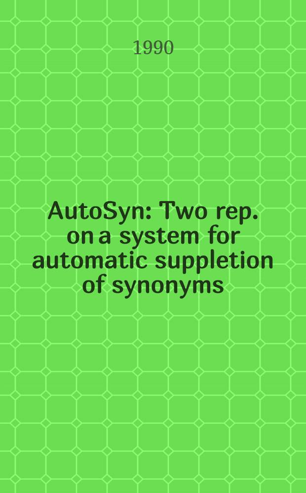 AutoSyn : Two rep. on a system for automatic suppletion of synonyms