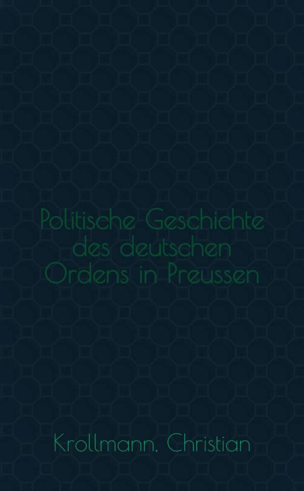 Politische Geschichte des deutschen Ordens in Preussen