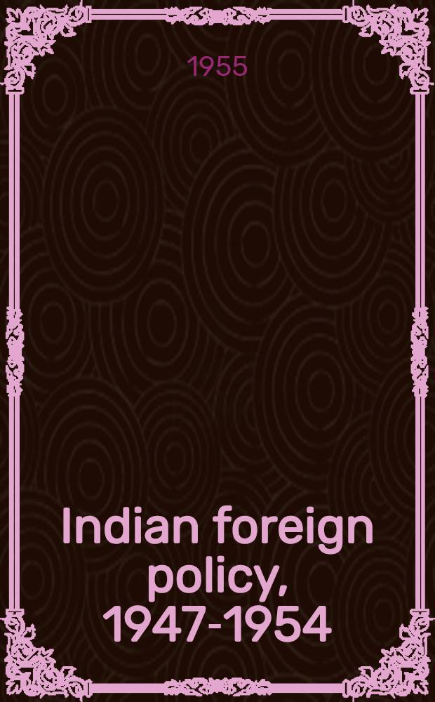 Indian foreign policy, 1947-1954 : A study of relations with the Western bloc