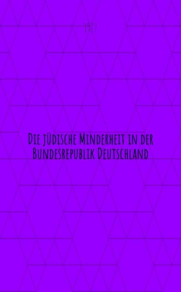 Die jüdische Minderheit in der Bundesrepublik Deutschland : Eine Analyse : Inaug.-Diss. ... der Philos. Fak. der Univ. zu Köln