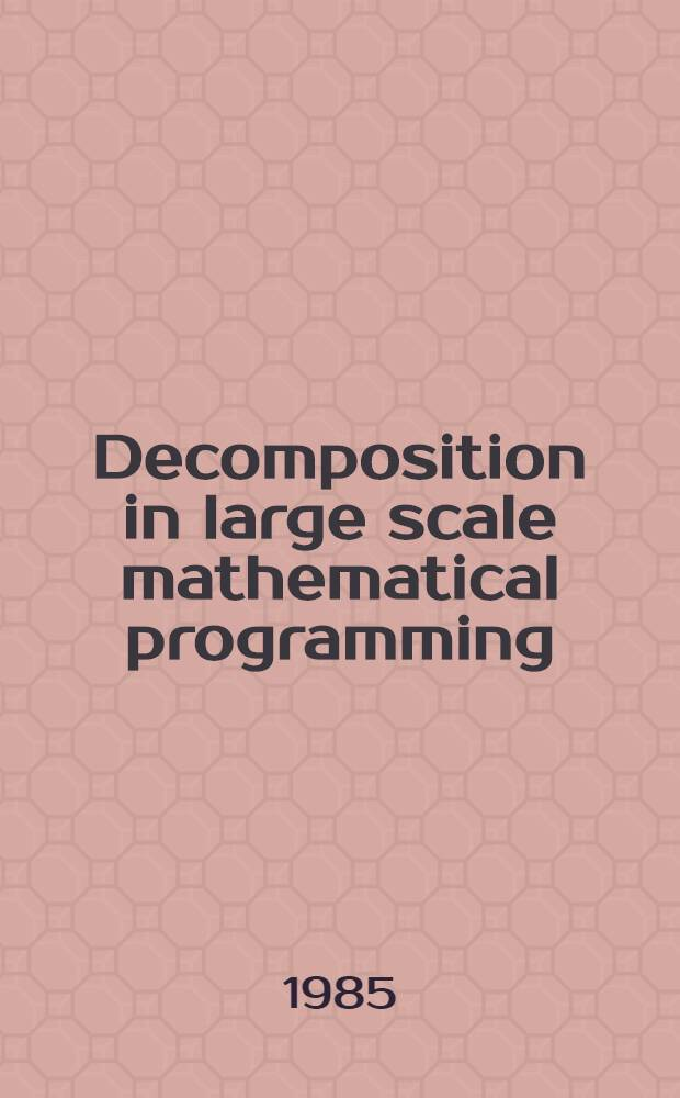 Decomposition in large scale mathematical programming : Akad. avh.