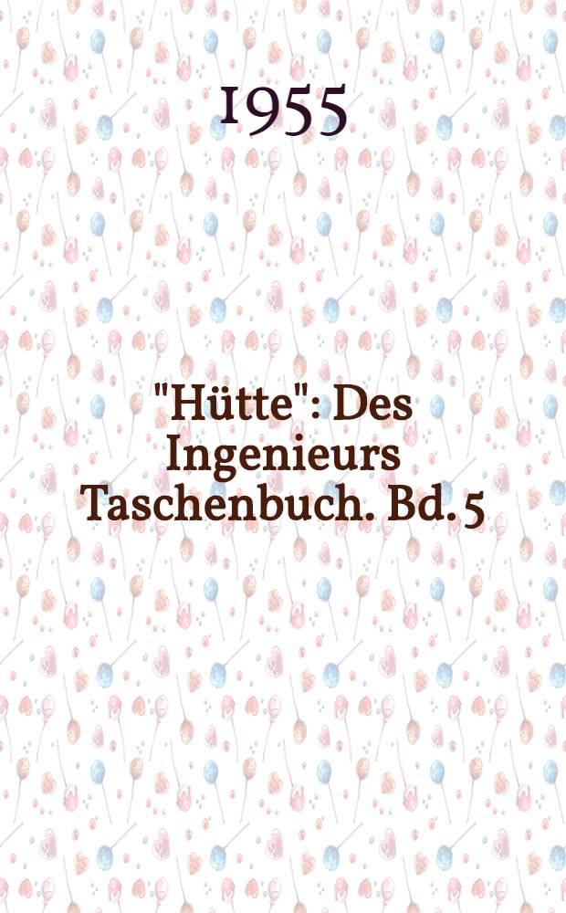 """""""Hütte"""" : Des Ingenieurs Taschenbuch. [Bd. 5] : Verkehrstechnik"""