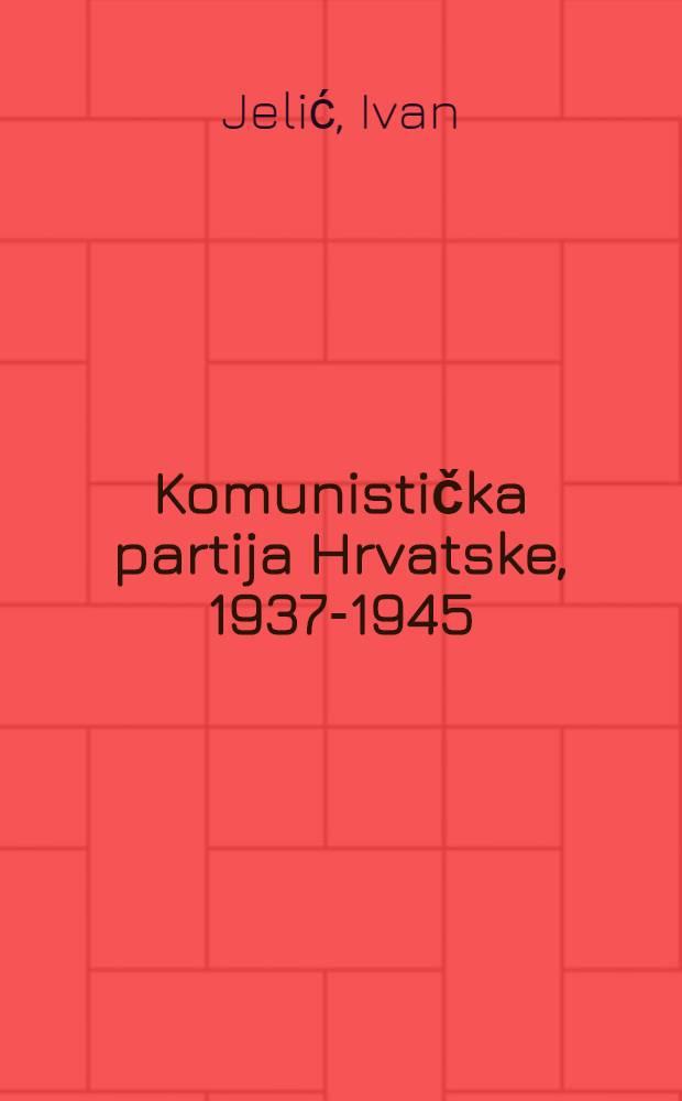 Komunistička partija Hrvatske, 1937-1945
