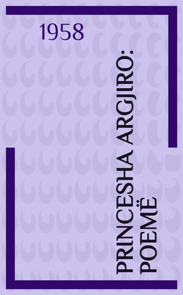Princesha Argjiro : Poemë