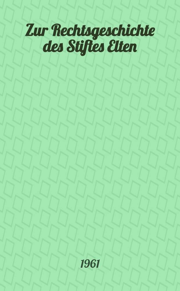 Zur Rechtsgeschichte des Stiftes Elten : Die Rechtsstellung der Äbtissin und die innere Ordnung des Stiftes : Inaug.-Diss. ... der Univ. Köln