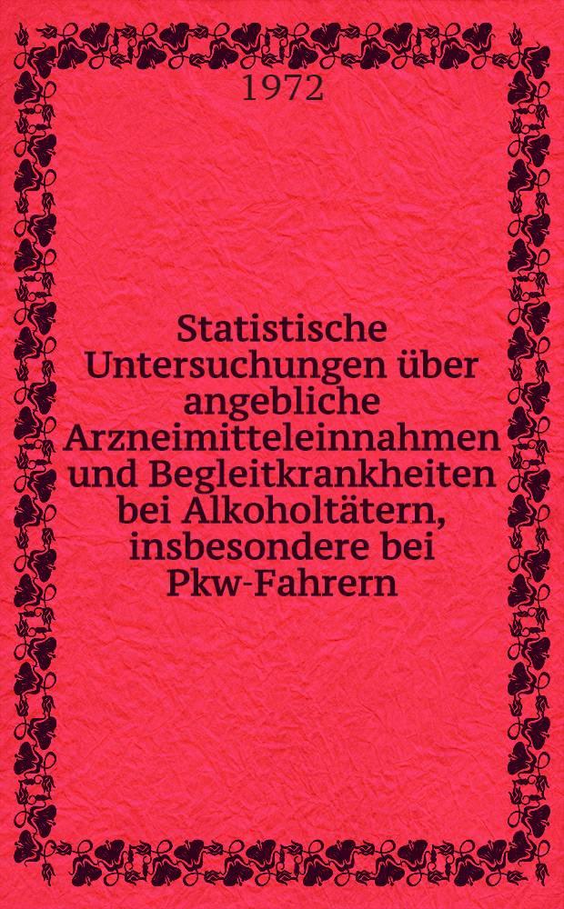 Statistische Untersuchungen über angebliche Arzneimitteleinnahmen und Begleitkrankheiten bei Alkoholtätern, insbesondere bei Pkw-Fahrern : Inaug.-Diss. ... der Med. Fak. der ... Univ. zu Tübingen