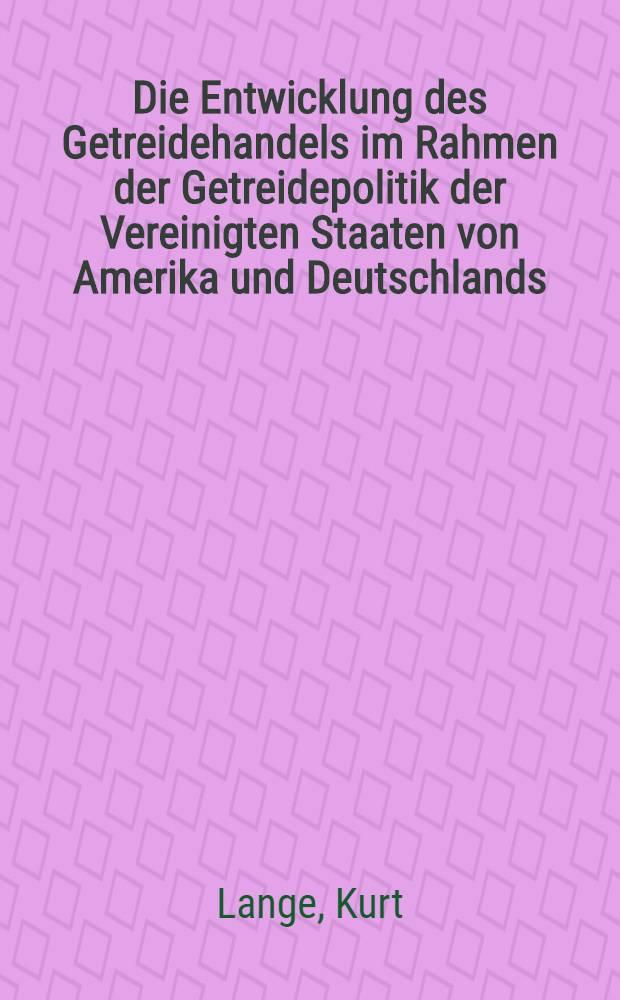Die Entwicklung des Getreidehandels im Rahmen der Getreidepolitik der Vereinigten Staaten von Amerika und Deutschlands