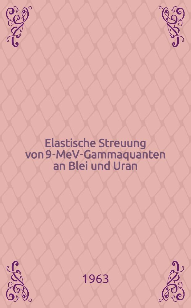 Elastische Streuung von 9-MeV-Gammaquanten an Blei und Uran : Von der Eidgenössischen techn. Hochschule in Zürich ... genehmigte Promotionsarbeit