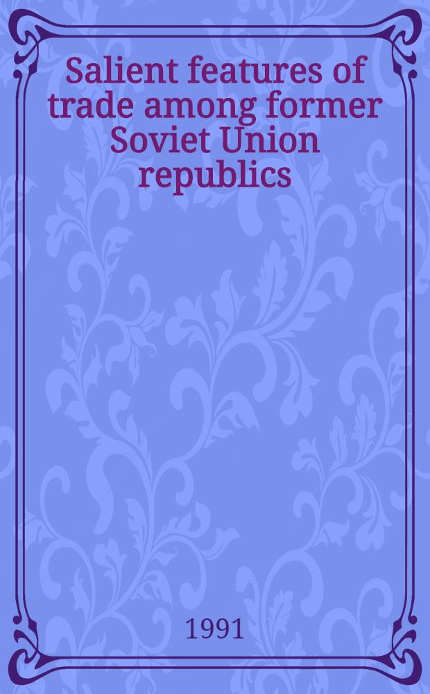 Salient features of trade among former Soviet Union republics