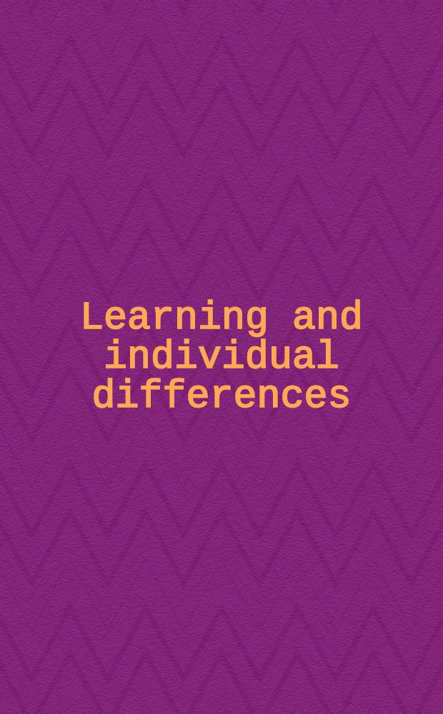 Learning and individual differences : A collection of papers prep. for a symposium of the Learning research and development center, Univ. of Pittsburgh held on Apr. 9-10, 1965