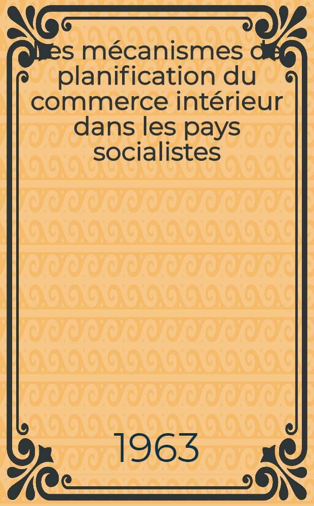 Les mécanismes de planification du commerce intérieur dans les pays socialistes : (République Démocratique Allemande et République Socialiste Tchécoslovaque)