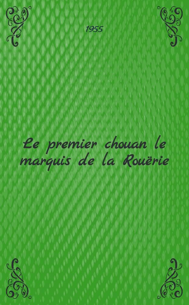 Le premier chouan le marquis de la Rouërie : Roman