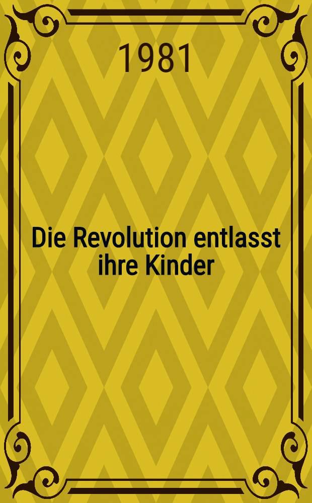 Die Revolution entlasst ihre Kinder