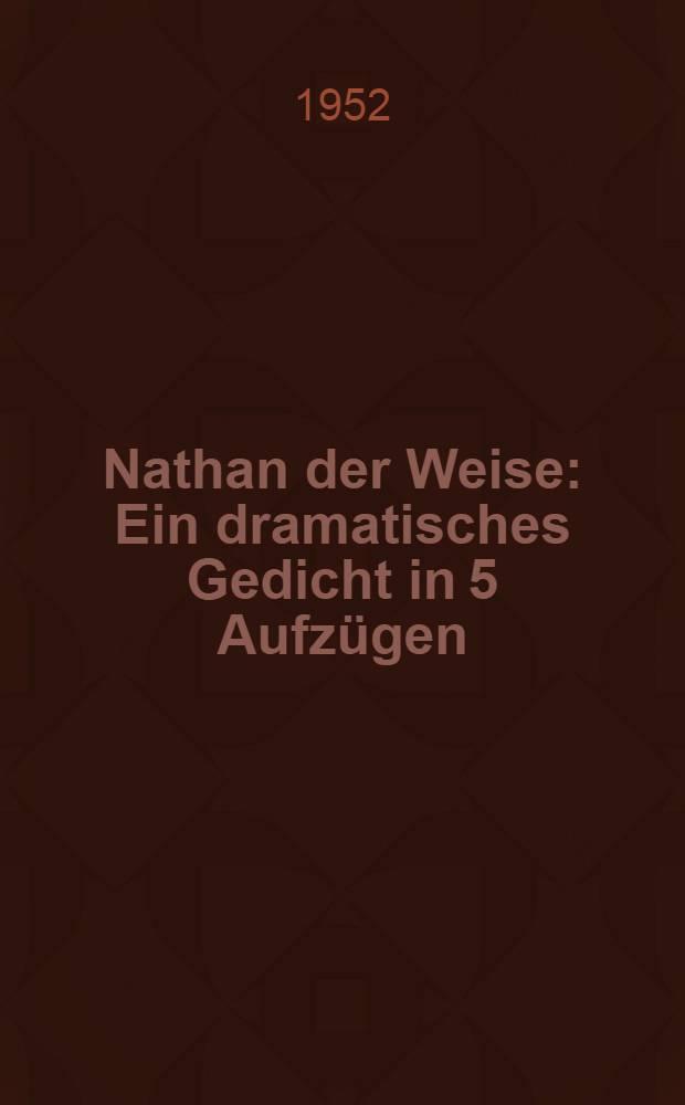 Nathan der Weise : Ein dramatisches Gedicht in 5 Aufzügen