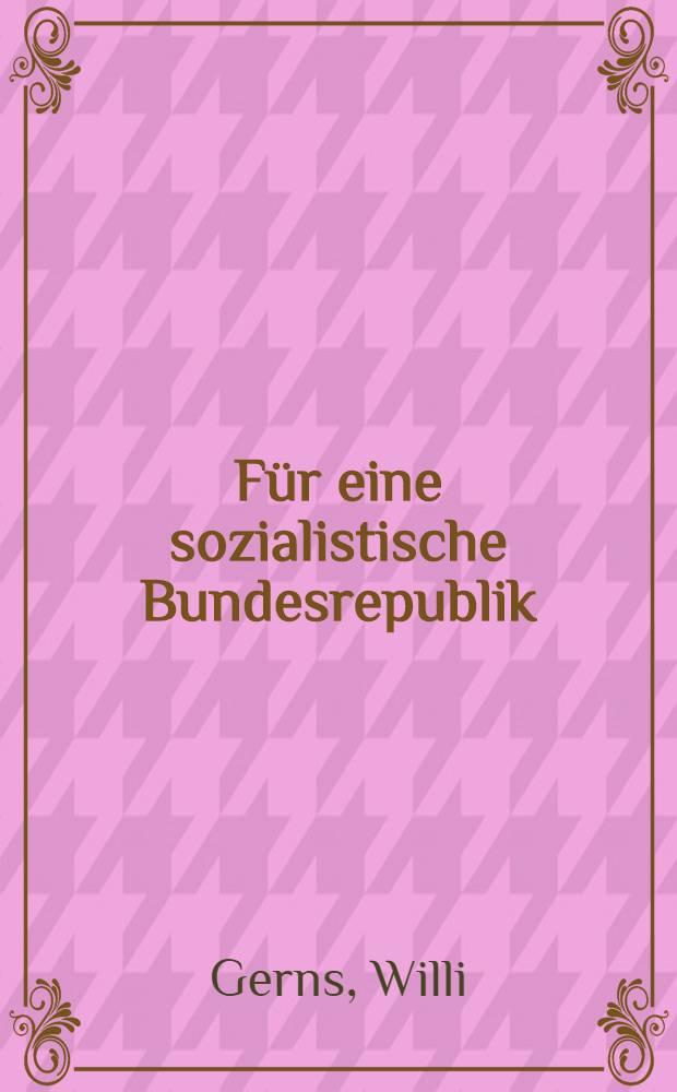 Für eine sozialistische Bundesrepublik : Fragen und Antworten zur Strategie und Taktik der DKP