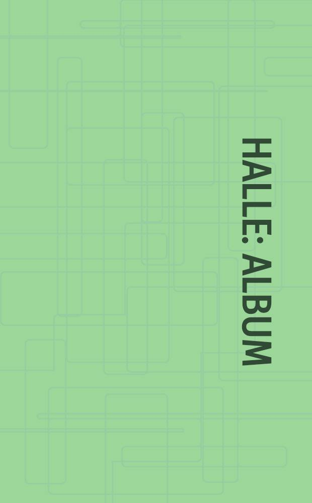 Halle : Album