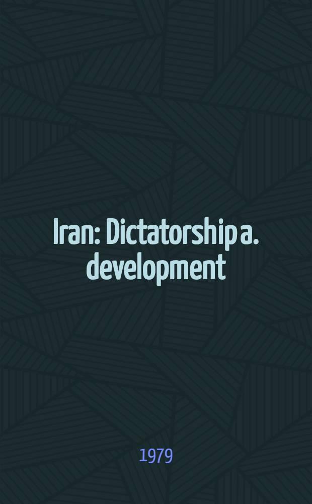 Iran : Dictatorship a. development