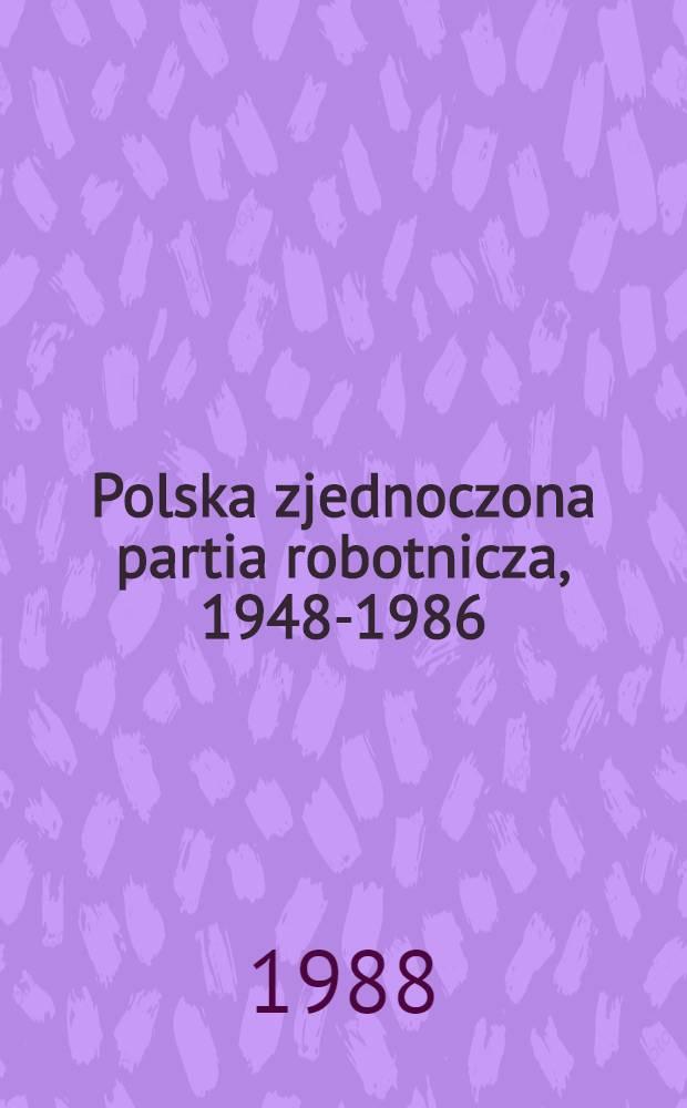 Polska zjednoczona partia robotnicza, 1948-1986
