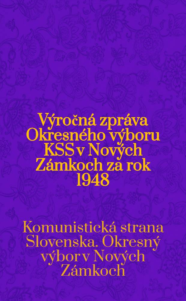Výročná zpráva Okresného výboru KSS v Nových Zámkoch za rok 1948