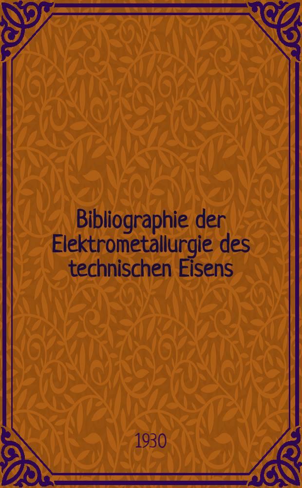Bibliographie der Elektrometallurgie des technischen Eisens
