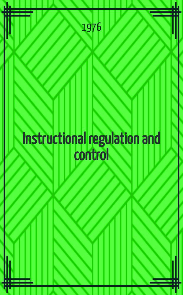 Instructional regulation and control : Cybernetics, algorithmization a. heuristics in education