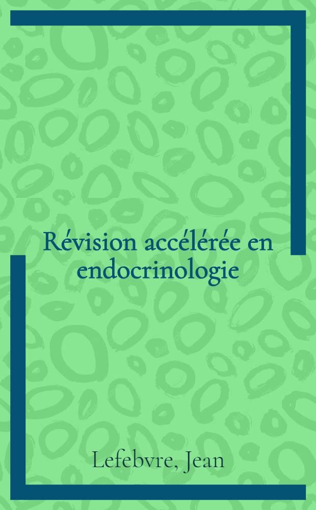 Révision accélérée en endocrinologie