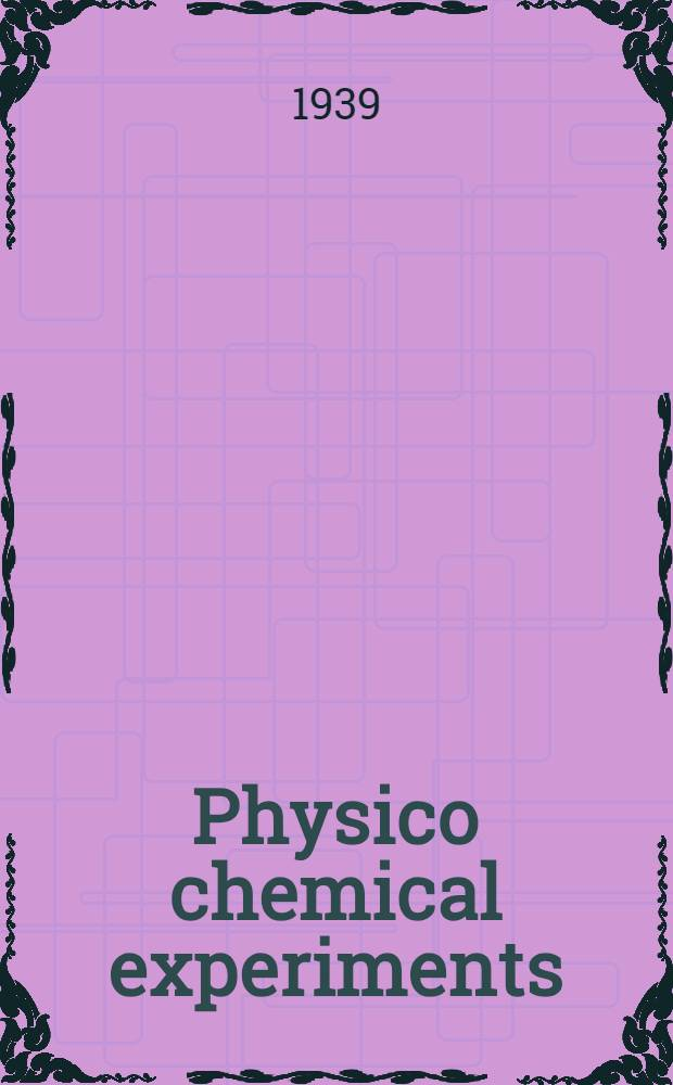 Physico chemical experiments