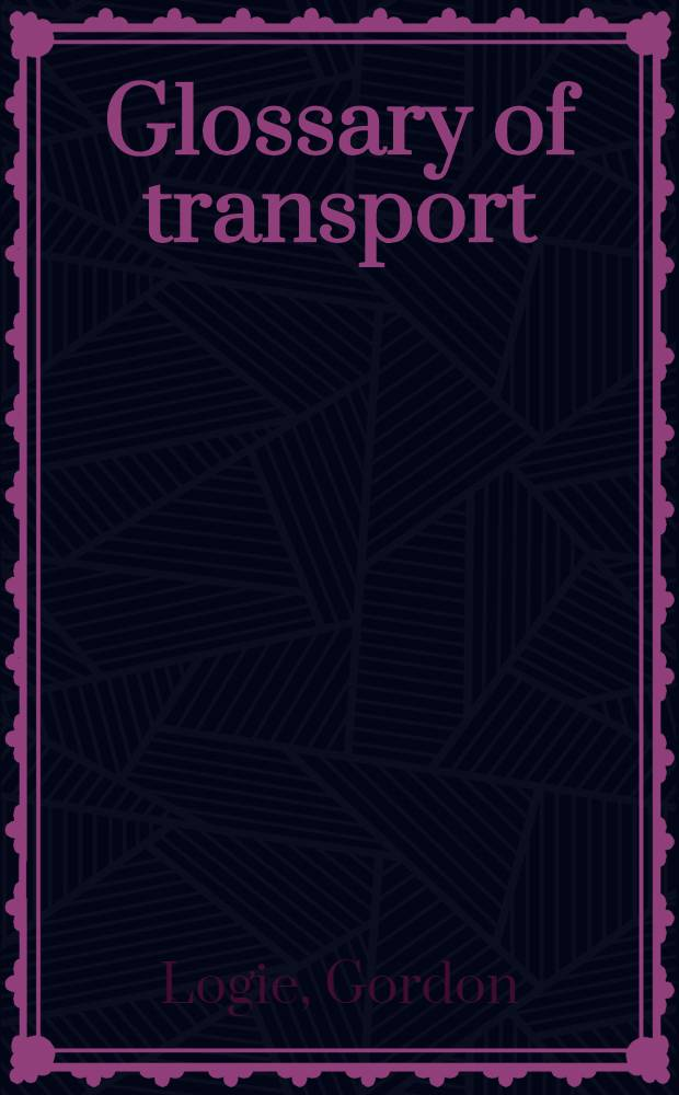 Glossary of transport : English, French, Italian, Dutch, German, Swedish
