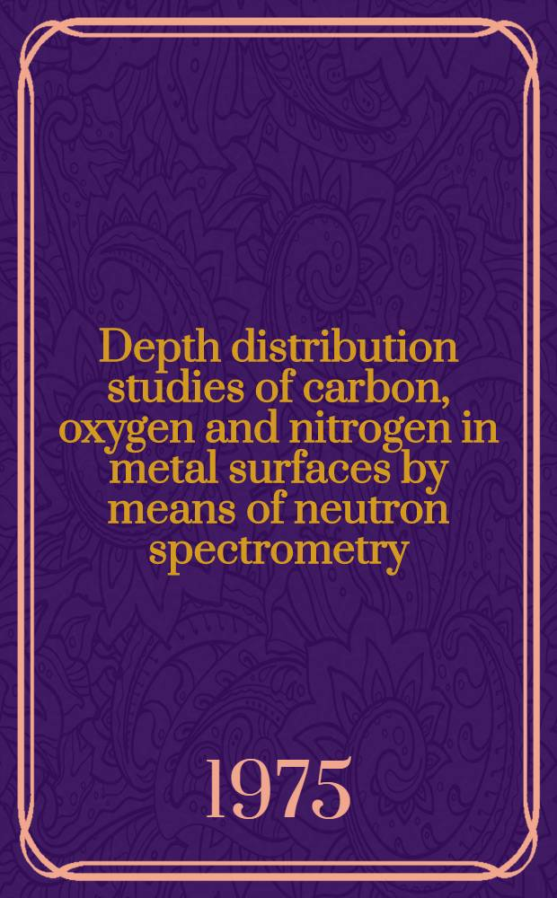 Depth distribution studies of carbon, oxygen and nitrogen in metal surfaces by means of neutron spectrometry