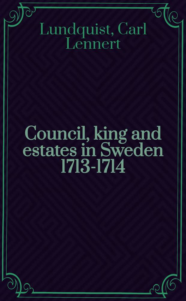 Council, king and estates in Sweden 1713-1714