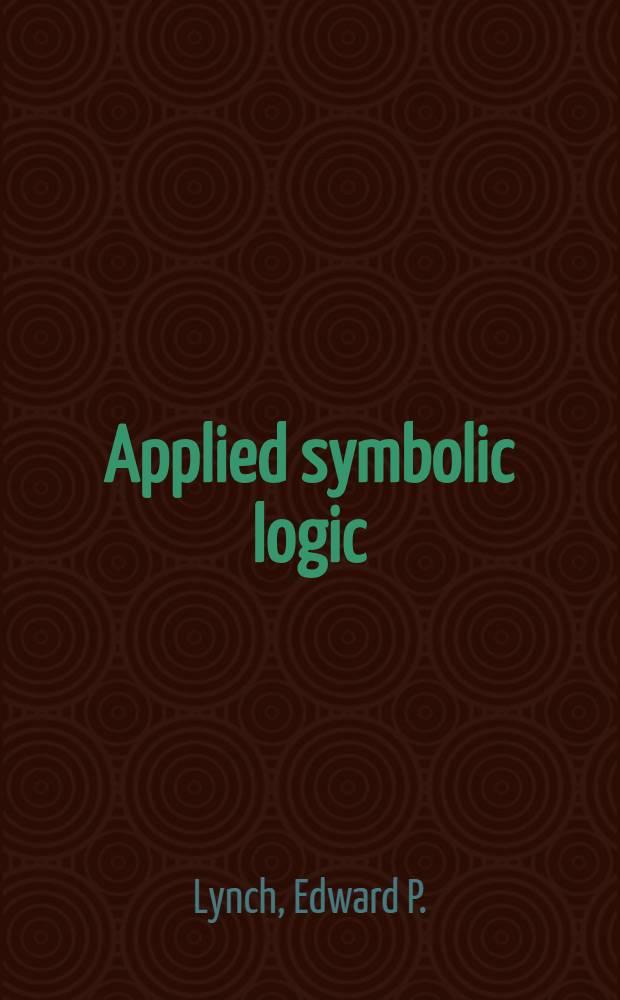 Applied symbolic logic