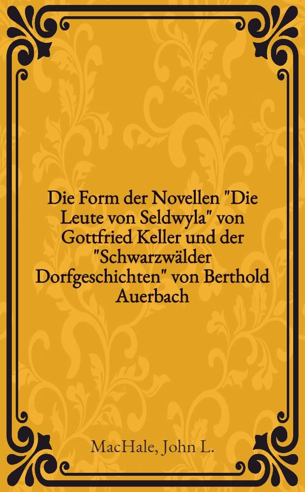 """Die Form der Novellen """"Die Leute von Seldwyla"""" von Gottfried Keller und der """"Schwarzwälder Dorfgeschichten"""" von Berthold Auerbach"""