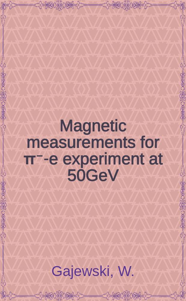 Magnetic measurements for π⁻-e experiment at 50GeV