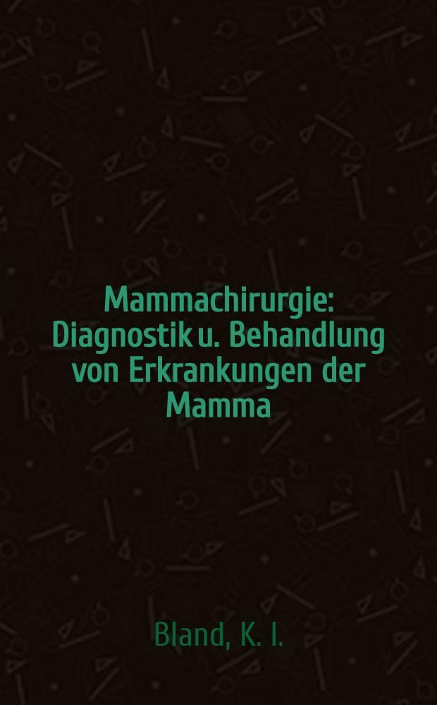 Mammachirurgie : Diagnostik u. Behandlung von Erkrankungen der Mamma