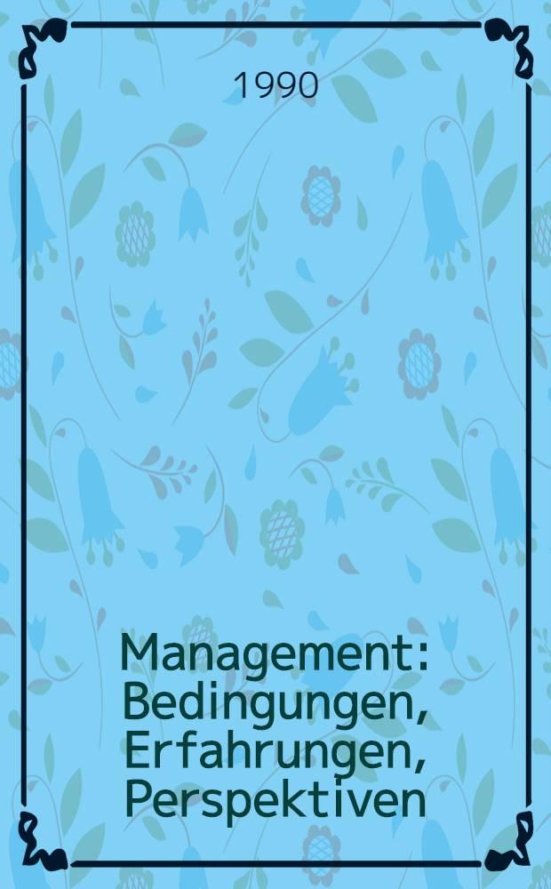 Management : Bedingungen, Erfahrungen, Perspektiven