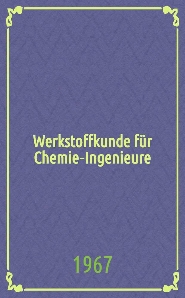 Werkstoffkunde für Chemie-Ingenieure : Fachschullehrbuch