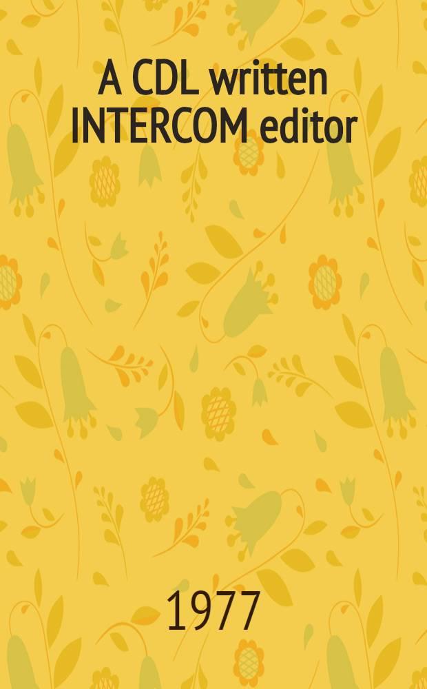 A CDL written INTERCOM editor