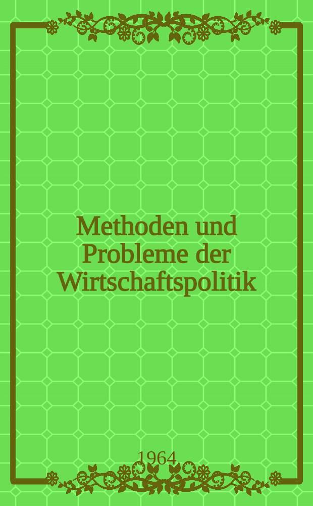 Methoden und Probleme der Wirtschaftspolitik