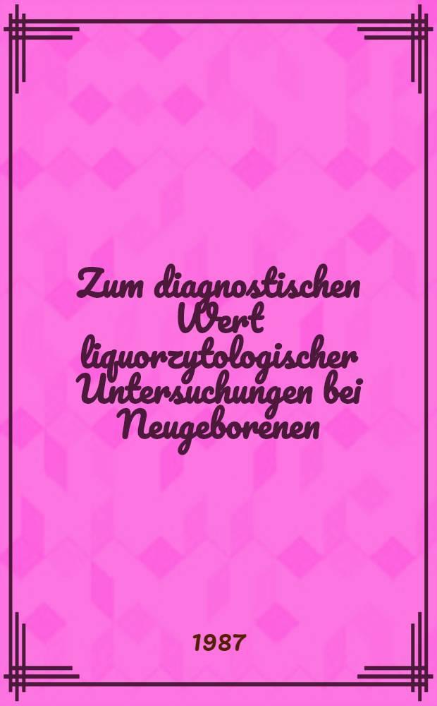 Zum diagnostischen Wert liquorzytologischer Untersuchungen bei Neugeborenen : Inaug.-Diss