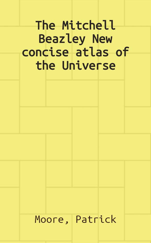 The Mitchell Beazley New concise atlas of the Universe