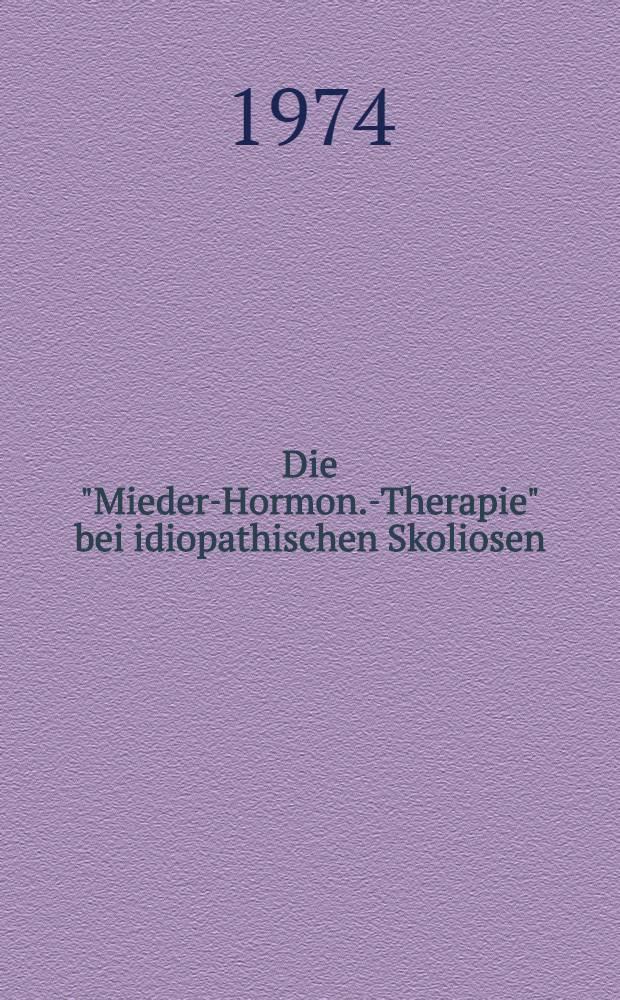"""Die """"Mieder-Hormon.-Therapie"""" bei idiopathischen Skoliosen : Zusfsg. Ber. nach 6 Jahren Erfahrung"""