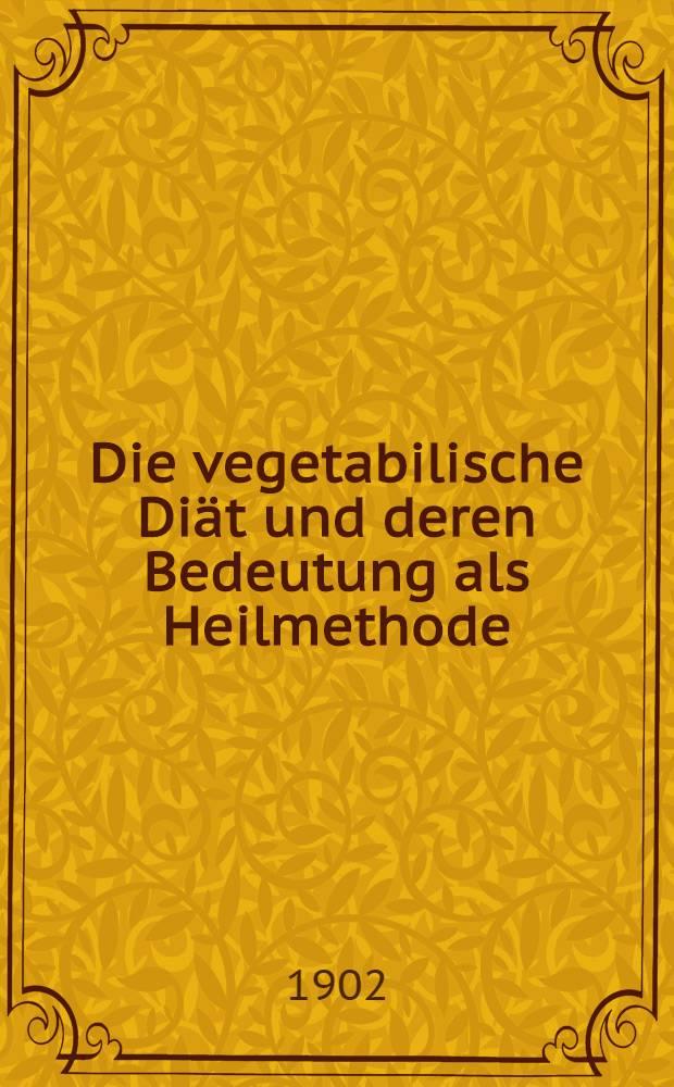 Die vegetabilische Diät und deren Bedeutung als Heilmethode