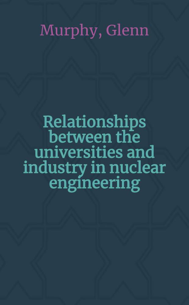 Relationships between the universities and industry in nuclear engineering