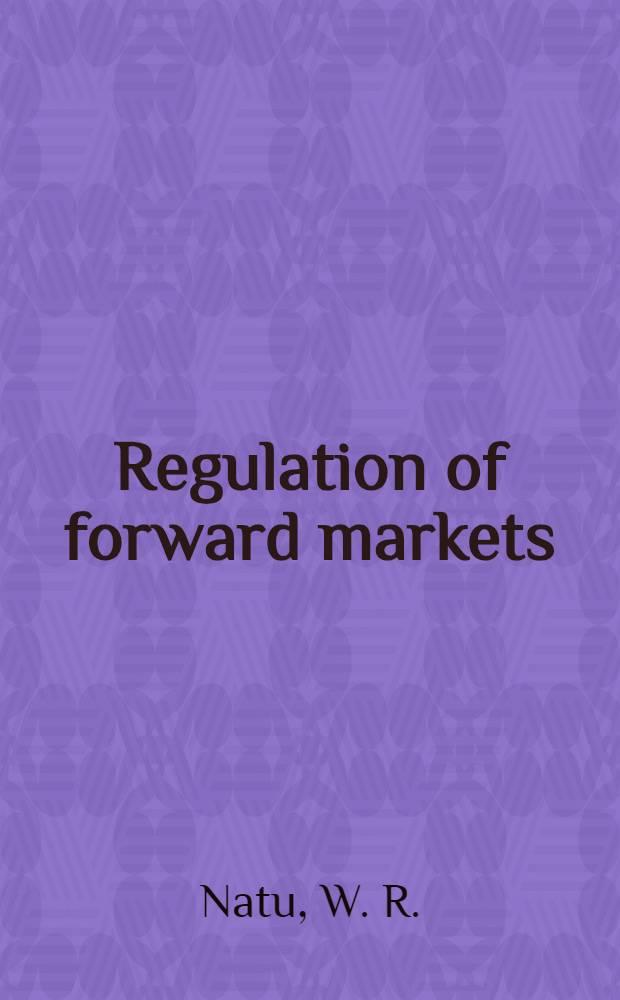 Regulation of forward markets