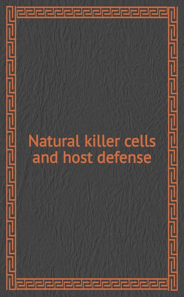 Natural killer cells and host defense