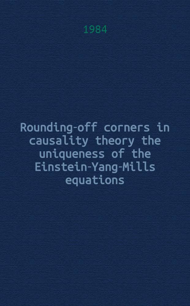 Rounding-off corners in causality theory the uniqueness of the Einstein-Yang-Mills equations