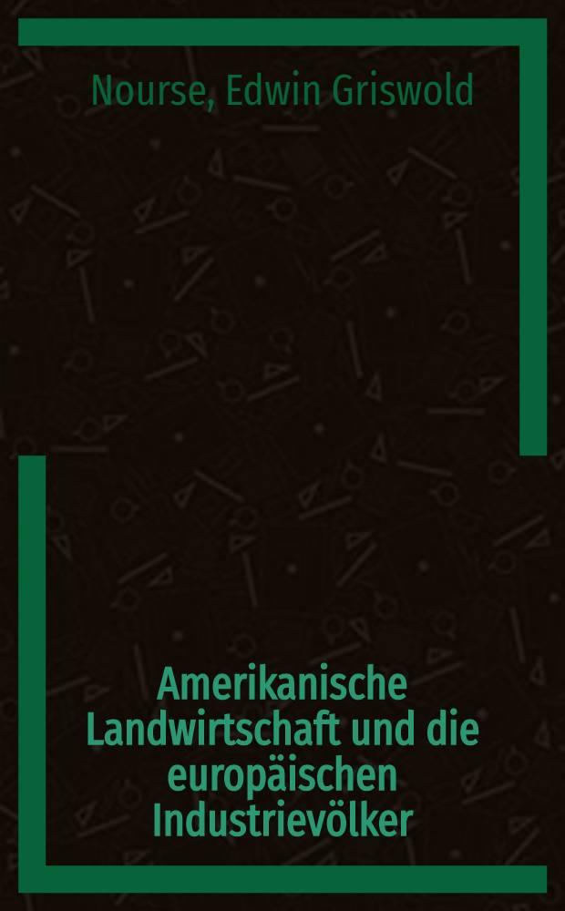 ... Amerikanische Landwirtschaft und die europäischen Industrievölker : In 2 T. nebst Anhang mit Tabellen und statistischem Material